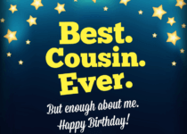Happy Birthday Cousin and wishes you the best