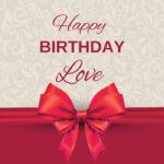 Happy Birthday My Love With Best Wishes