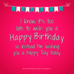 Happy Late Birthday Wishes, Messages, Greeting-Cards and Quotes