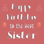 Happy Birthday Wishes For Sister – Happy Birthday Sister