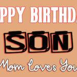 Happy Birthday Son From Mom