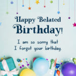 Belated Happy Birthday Wishes and Quotes