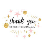 Ways to Say Thank You All For The Birthday Wishes